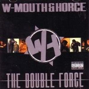 W-MOUTH & HORCE/DOUBLE HORCE [CD]