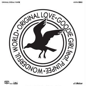 ORIGINAL LOVE オリジナル・ラブ / GOODIE GIRL feat. PUNPEE [7inch]