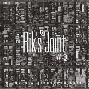 grooveman Spot & DJ Mu-R / Rik's Joint vol.3 [MIX CD]