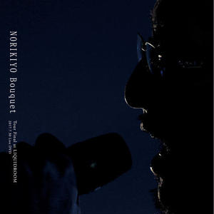 NORIKIYO / Bouquet Tour Final at LIQUIDROOM [2DVD]