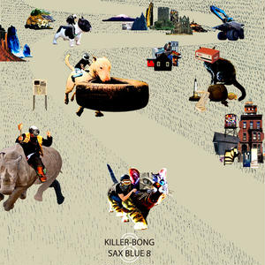 11/20 - KILLER-BONG / SAX BLUE 8 [MIX CD-R]