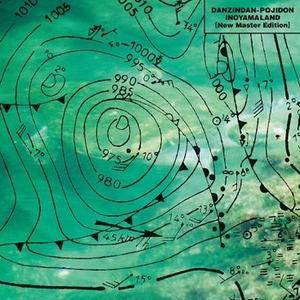10/24 - INOYAMALAND (Prod.by Haruomi Hosono) / Danzindan-pojidon New Master Edition [LP]