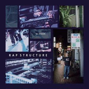 DJ 2SHAN / RAP STRUCTURE [CD]