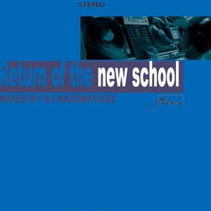 4/25 - DJ KAZZMATAZZ / RETURN OF THE NEWSCHOOL [MIX CD]