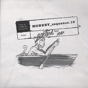 Monkey Sequence 19 / Pretend feat. Mar - inc. Kan Sano & Julien Dyne remixes [12inch]