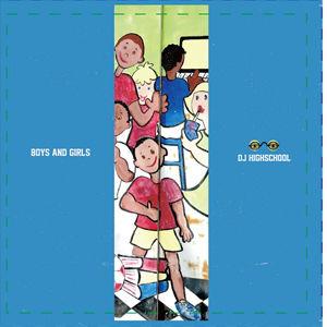 DJ HIGHSCHOOL - BOYS AND GIRLS [MIX CD]