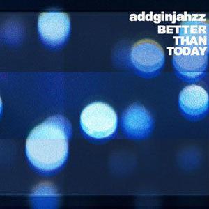 addginjahzz / better than today [CD]