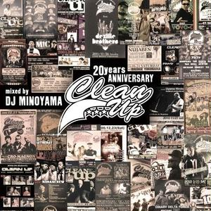 8/29 - DJ MINOYAMA / CLEAN UP 20years Anniversary Mix-REMINISCENCE OF GOOD OL' DAYZ [MIX CD]