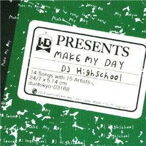 DJ HIGHSCHOOL / MAKE MY DAY [CD]