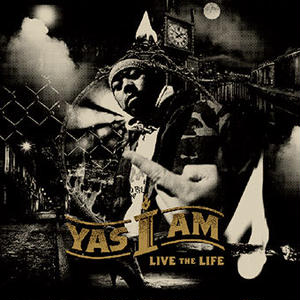 YAS I AM / LIVE the LIFE [CD]