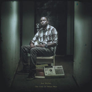 Joe Styles / The End of What Was [CD]