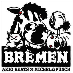 AKIO BEATS x MICHEL☆PUNCH / BREMEN [CD]