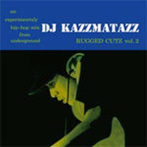 DJ KAZZMATAZZ / RUGGED CUTZ VOL.2 [MIX CD]