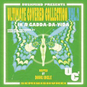 近日入荷 - BUSHMIND / ULTIMATE COVERED COLLECTION VOL.2 - IN A GADDA-DA-VIDA [MIX CDR]
