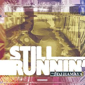 DJ HAMAYA/STILL RUNNIN' [MIX CD]