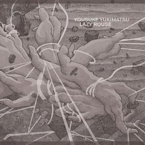 Yousuke Yukimatsu / Lazy Rouse [MIX CD]
