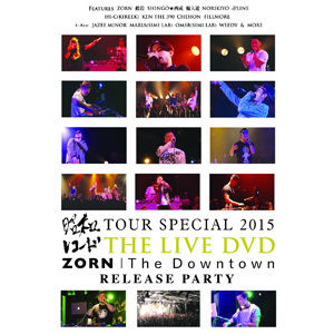 "V.A / 昭和レコード TOUR SPECIAL 2015 & ZORN ""The Downtown"" RELEASE PARTY [DVD]"