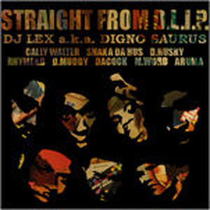 DJ LEX a.k.a. DIGNO SAURUS / STRAIGHT FROM D.L.I.P. [MIX CD]