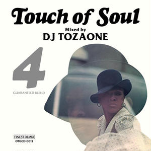 12/23 - DJ TOZAONE / Touch of Soul 4 [MIX CD]