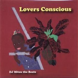 DJ Mitsu The Beats / Lovers Conscious [MIX CD]