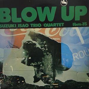 Isao Suzuki 鈴木勲 / Trio Quartet/Blow Up [2LP]