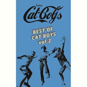 CAT BOYS / BEST OF CAT BOYS VOL.2 [TAPE]