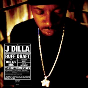 J DILLA aka JAY DEE / RUFF DRAFT: DILLA'S MIX THE INSTRUMENTALS [LP]