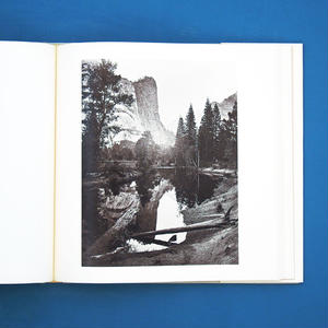 Photographs 1861-1874 / photo:Carleton E. Watkins(カールトン・ワトキンス) Essay:Peter E. Palmquist