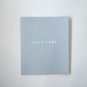 [新刊] i_AKIKO KIMURA / 木村朗子 (Akiko Kimura)