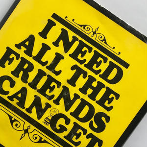 Title/ I Need All The Friends I Can Get Author/ Charles M.Schulz