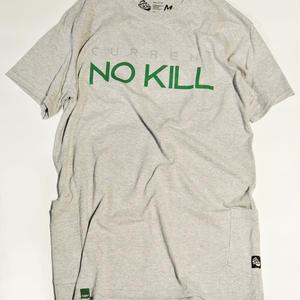 NO KILL [GRAY]
