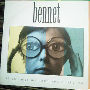 If You Met Me Then You'd Like Me / Bennet