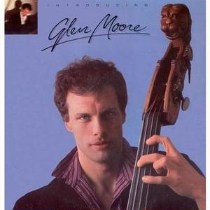 Introducing Glen Moore / Glen Moore