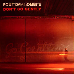 Don't Go Gently (Limited to 1000 copies) / Four Day Hombre