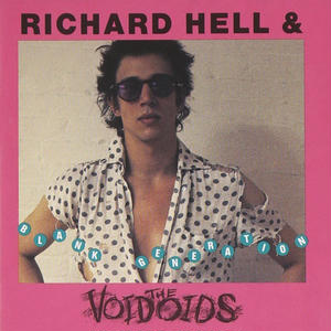 Blank Generation / Richard Hell & Voidoids
