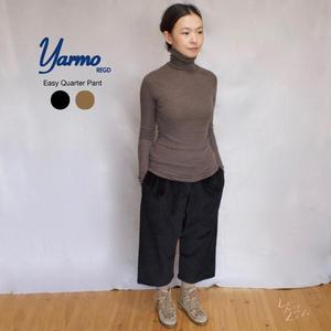 Yarmo(ヤーモ) 綿コーデュロイ Easy Quarter Pant イージークォーターパンツ