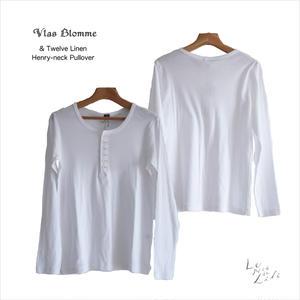 Vlas Blomme(ヴラスブラム)  & Twelve Linen(フライス)ヘンリーネックプルオーバー