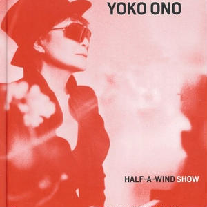 HALF A WINDOW SHOW / YOKO ONO