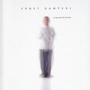 un giro piu del cerchio / Ernst Gamperl