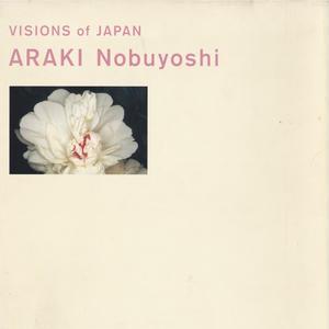 VISIONS of JAPAN ARAKI Nobuyoshi  / 荒木経惟