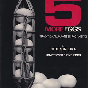HOW TO WRAP FIVE MORE EGGS /HIDEYUKI OKA