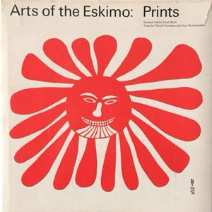 Arts of the Eskimo: Prints. / Ernst Roch