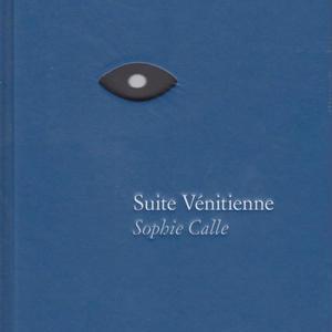 Suite Venitienne / Sophie Calle