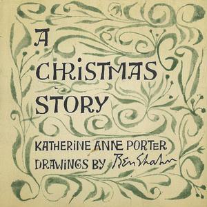 A Christmas story / Katherine Anne Porter . Ben Shahn