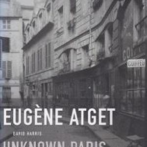 UNKNOWN PARIS / EUGENE ATGET