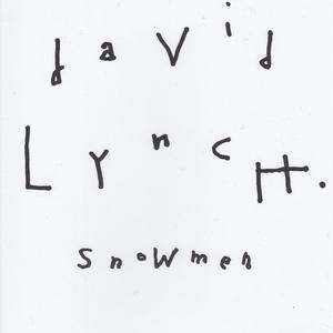 snowmen / david lynch