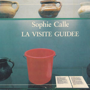 LA VISITE GUIDEE / Sophie Calle