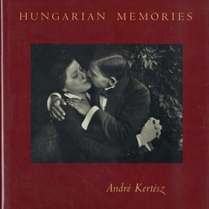HUNGARIAN MEMORIES / André Kertész