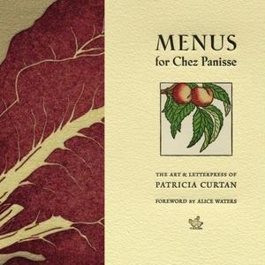 Menus for Chez Panisse / Patricia Curtan