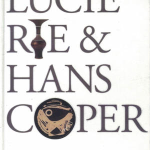 Lucie Rie and Hans Coper: Potters in Parallel / Margot Et Al Coatts